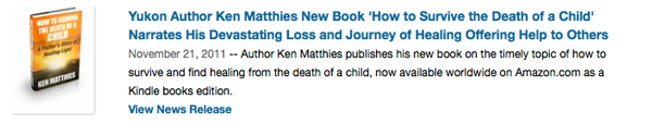 """Yukon Author Ken Matthies New Book 'How to Survive the Death of a Child' Narrates His Devastating Loss and Journey of Healing Offering Help to Others"""